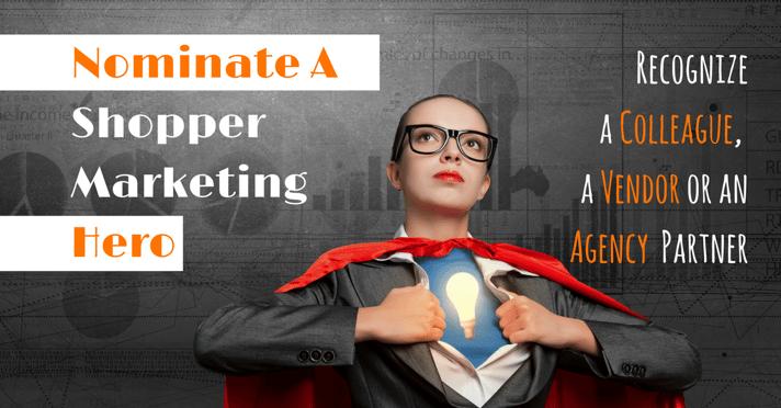 Nominate a Shopper Marketing Hero.png